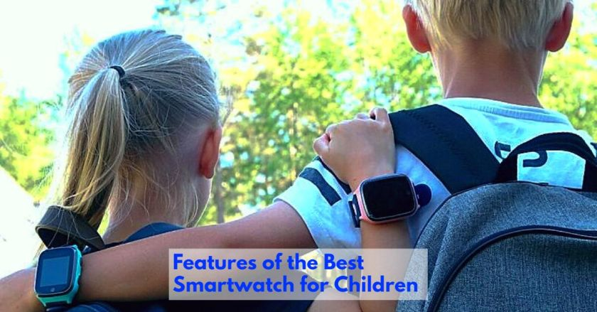 Features of the best smartwatch for children