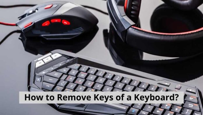 How to Remove Keys of a Keyboard