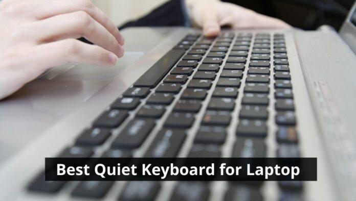 Best Quiet Keyboard for Laptop