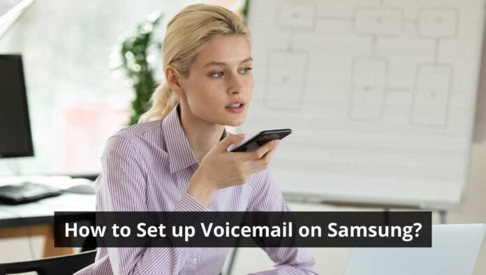How to Set up Voicemail on Samsung