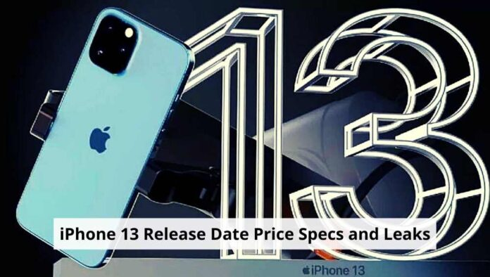 iPhone 13 Release Date Price Specs and Leaks