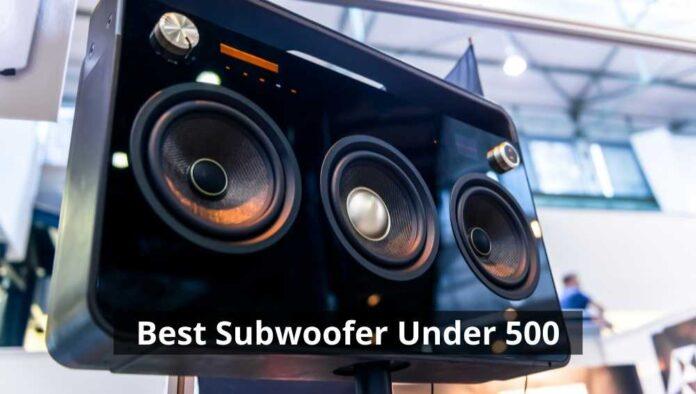 Best Subwoofer Under 500