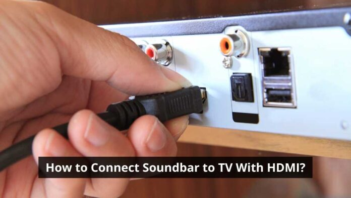 How to Connect Soundbar to TV With HDMI