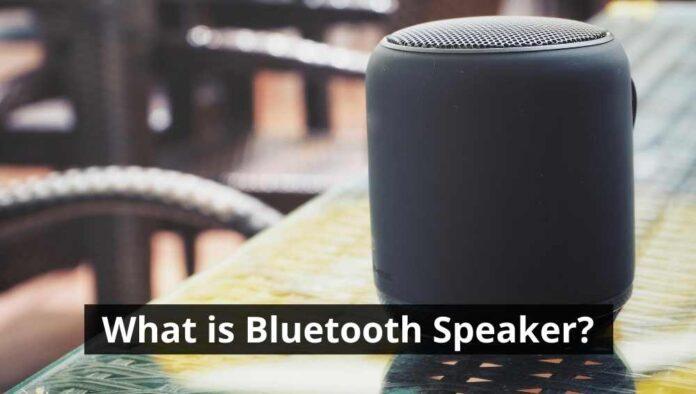 What is Bluetooth Speaker