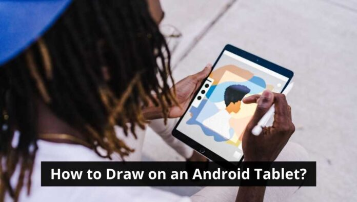 How to Draw on an Android Tablet