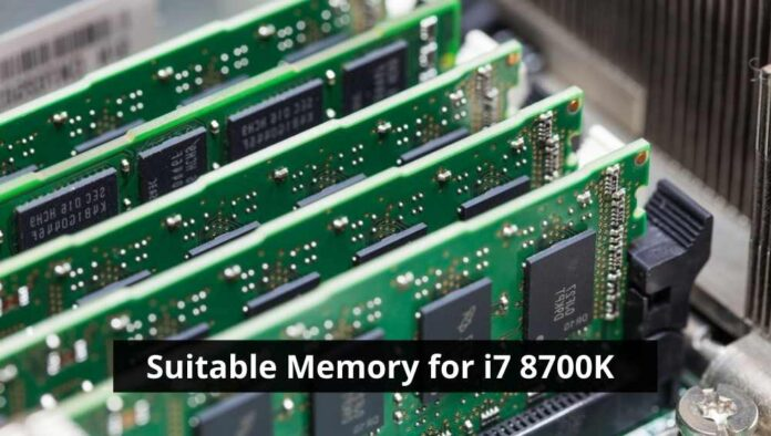 Suitable Memory for i7 8700K